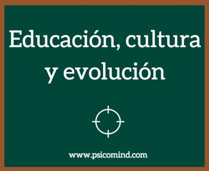 Educación, cultura y evolución