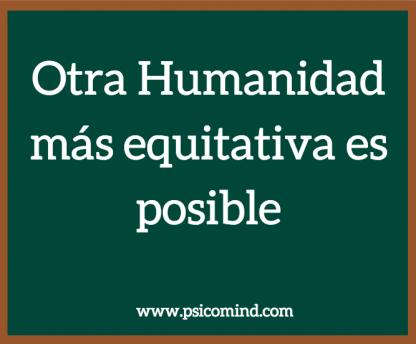 Otra humanidad más equitativa es posible