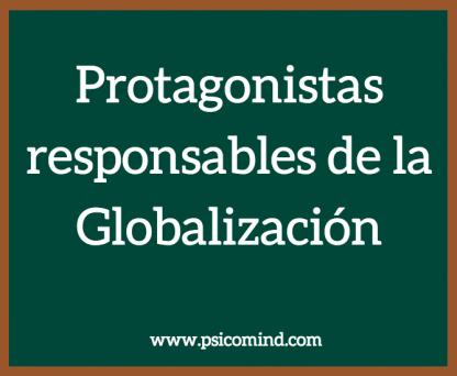 Protagonistas responsables de la Globalización