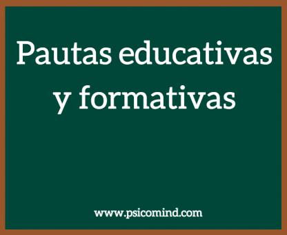 Pautas educativas y formativas